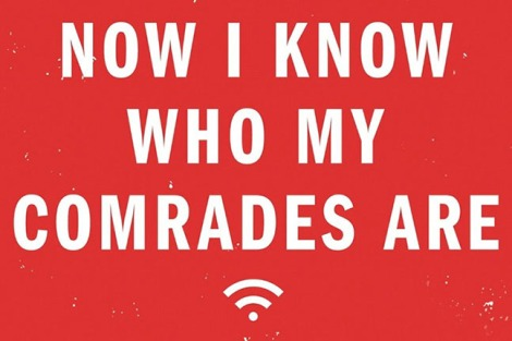 Now I Know Who My Comrades Are: Voices from the Internet Underground Emily Parker