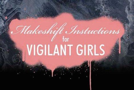 Makeshift Instructions for Vigilant Girls by Erika Meitner
